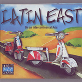 Play & Download Latin East by Various Artists | Napster