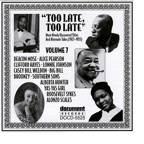 Play & Download Too Late, Too Late Vol. 7 (1927-1935) by Various Artists | Napster
