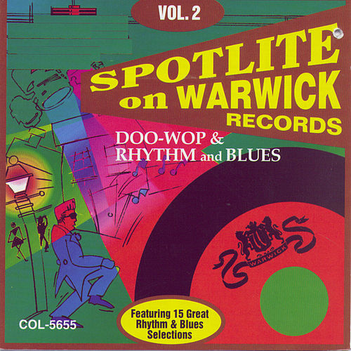 Play & Download Spotlite On Warwick Records : Vol. 2-Doo Wop & Rhythm & Blue by Various Artists | Napster