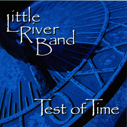 Play & Download Test of Time by Little River Band | Napster