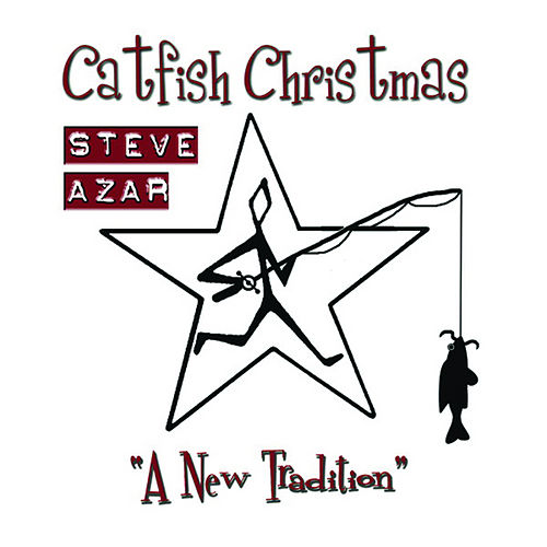Play & Download Catfish Christmas by Steve Azar | Napster