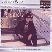 Play & Download I AM THE WRITER,YOU ARE THE SONG by Joey Welz | Napster