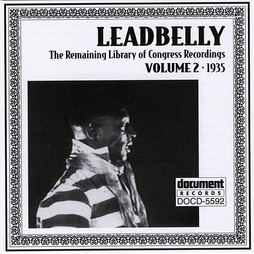 Leadbelly ARC & Library of Congress Recordings Vol. 2 (1935) by Leadbelly