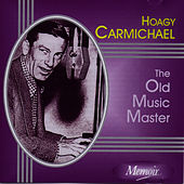 The Old Music Master von Hoagy Carmichael
