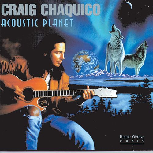 Play & Download Acoustic Planet by Craig Chaquico | Napster