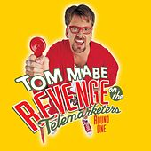 Play & Download Revenge On The Telemarketers: Round 1 by Tom Mabe | Napster