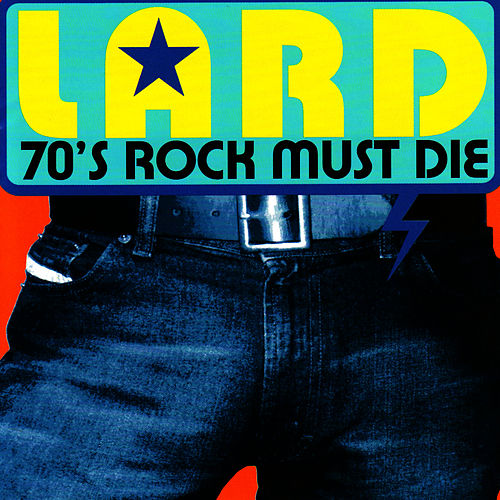 Play & Download 70's Rock Must Die by Lard | Napster