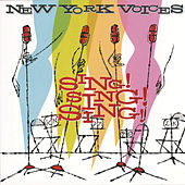 Play & Download Sing! Sing! Sing! by New York Voices | Napster