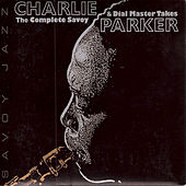 Play & Download The Savoy And Dial Master Takes by Charlie Parker | Napster