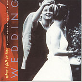 Play & Download Wedding: When I Fall In Love by Various Artists | Napster