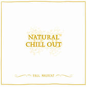 Natural Chill Out by Paul Mauriat