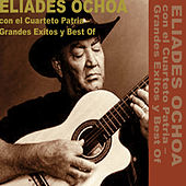 Grandes Exitos y Best Of by Eliades Ochoa