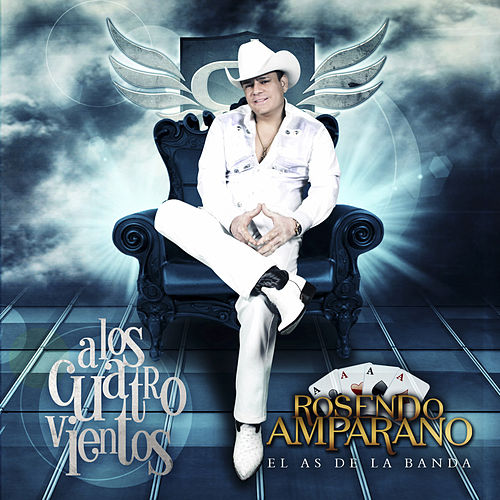 Play & Download A los Cuatro Vientos by Rosendo Amparano | Napster