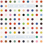 Play & Download Love Lust Faith + Dreams by 30 Seconds To Mars | Napster