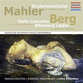 Mahler: Kindertotenlieder - Berg: Violin Concerto - 5 Altenberglieder by Various Artists
