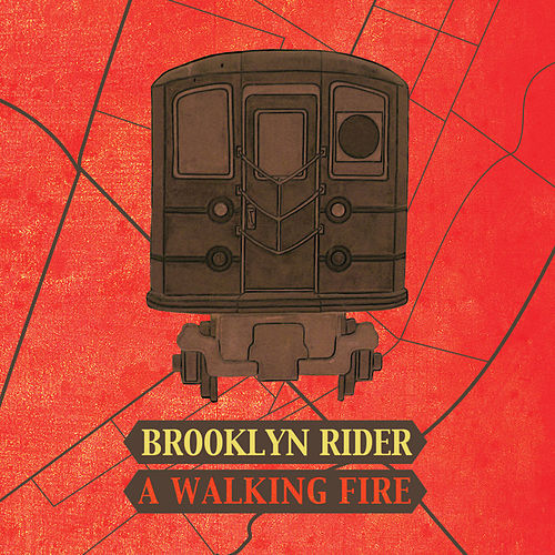 A Walking Fire de Brooklyn Rider