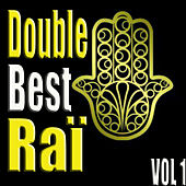 Play & Download Double Best Raï, Vol. 1 by Various Artists | Napster