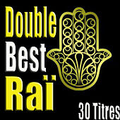 Play & Download Double Best Raï, 30 titres by Various Artists | Napster