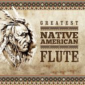 Greatest Native American Flute by Various Artists