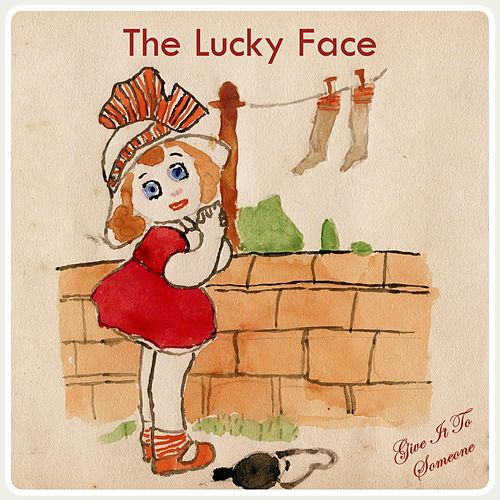 Play & Download Give It to Someone by The Lucky Face | Napster