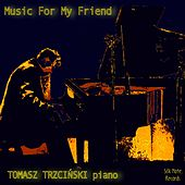 Music for My Friend von Tomasz Trzcinski