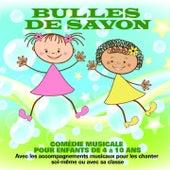 Bulles de savon: comédie musicale pour enfants de 4 à 10 ans (Avec les accompagnements musicaux pour les chanter soi-même ou avec sa classe) by Various Artists