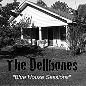 Blue House Sessions by The Dellbones