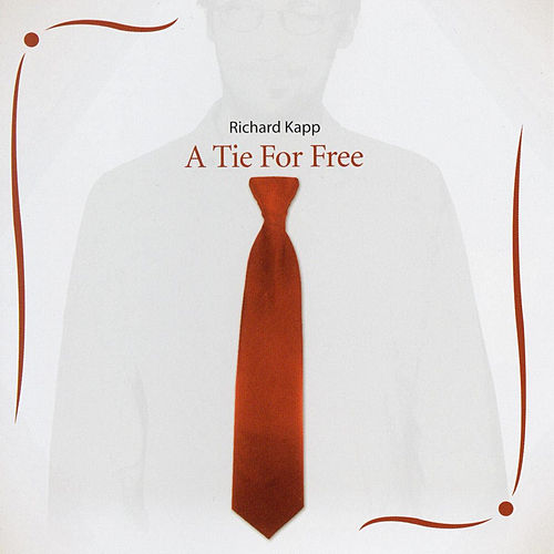 Play & Download A Tie For Free by Richard Kapp | Napster