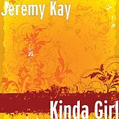 Kinda Girl by Jeremy Kay