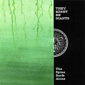 Play & Download The Spine Surfs Alone by They Might Be Giants | Napster