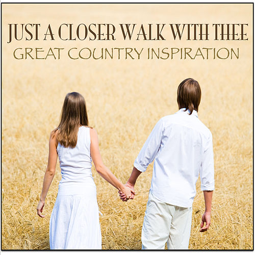 Play & Download Just a Closer Walk with Thee by Various Artists | Napster