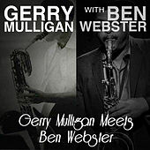 Gerry Mulligan Meets Ben Webster von Ben Webster