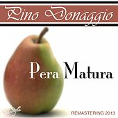 Play & Download Pera matura (Remastered) by Pino Donaggio | Napster