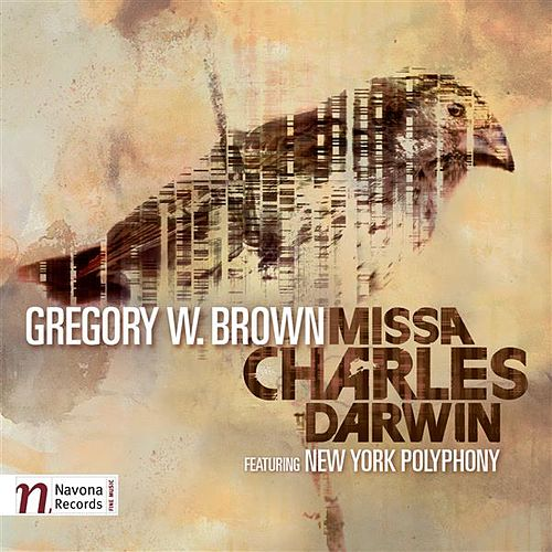 Play & Download Brown: Missa Charles Darwin by New York Polyphony | Napster