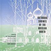Orthodox Shrines of the Russian North: The Tikhvin Monastery by Valaam Singing Culture Institute Men's Choir