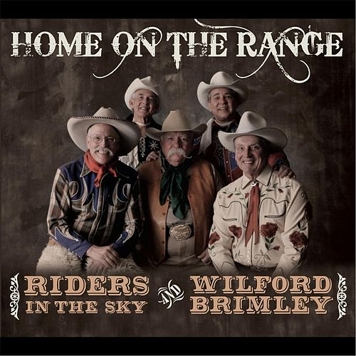 Play & Download Home On the Range by Riders In The Sky | Napster
