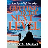 Getting to the Next Level by Steve Beck