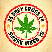 Play & Download 25 Best Songs to Smoke Weed To by Dope | Napster