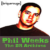 Phil Weeks : The BR Archives by Various Artists