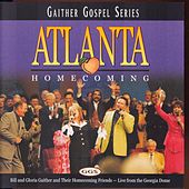 Play & Download Atlanta Homecoming by Bill & Gloria Gaither | Napster