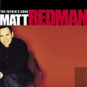 Play & Download The Father's Song by Matt Redman | Napster