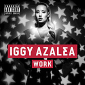 Play & Download Work by Iggy Azalea | Napster
