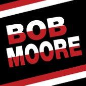 Play & Download Bob Moore by Bob Moore | Napster