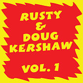 Rusty & Doug Kershaw: Volume I by Doug Kershaw