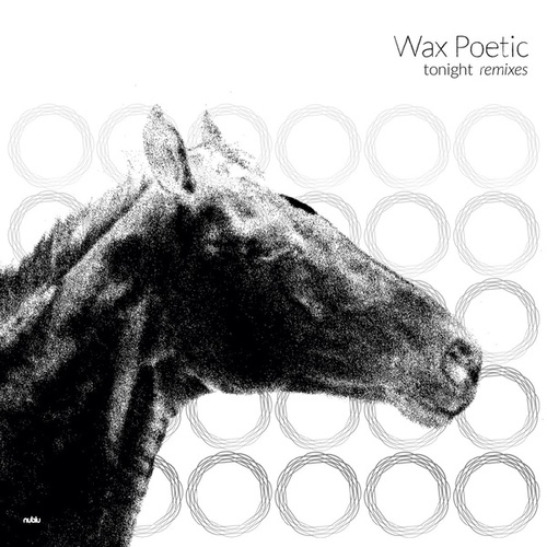 Tonight Remixes by Wax Poetic