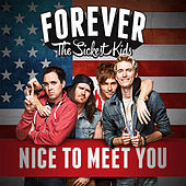 Play & Download Nice to Meet You by Forever the Sickest Kids | Napster
