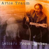 Letters From Joubée by Artie Traum