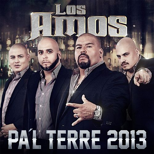 Play & Download Pa'l Terre 2013 by Los Amos | Napster