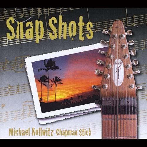 Play & Download Snap Shots by Michael Kollwitz | Napster