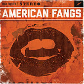 Play & Download American Fangs by American Fangs | Napster